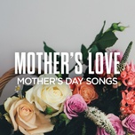 mother's love: mother's day songs - v.a
