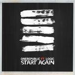 start again (from 13 reasons why – season 2 soundtrack) (single) - onerepublic, logic