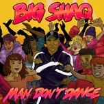 man don't dance (single) - big shaq