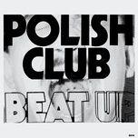 beat up (single) - polish club
