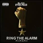 ring the alarm pt.1, pt.2, pt.3 (single) - the black eyed peas
