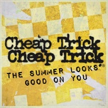 the summer looks good on you (single) - cheap trick