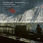 a suite of poems (lars saabye christensen) - ketil bjornstad