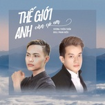 the gioi anh can co em (single) - vuong thien tuan, doll phan hieu