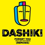 forget you (remixes) (ep) - dashiki, boy matthews