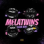 fleek bop (single) - melatwins