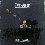 leave a light on (cheat codes remix) (single) - tom walker, cheat codes