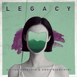 legacy (radio mix) (single) - victor porfidio, andy bianchini