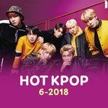 nhac han quoc hot thang 06/2018 - v.a