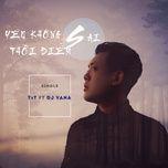 yeu khong sai, thoi diem sai (single) - truong viet thai, dj vana