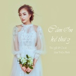 cam on ke thu 3 (single) - lam trieu minh