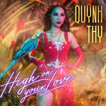 high on your love (single) - quynh thy