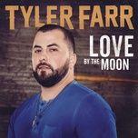 love by the moon (single) - tyler farr