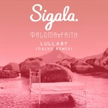 lullaby (calvo remix) (single) - sigala, paloma faith