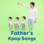 father's kpop songs - v.a