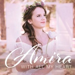 with all my heart - amira