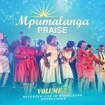mpumalanga praise (live in middleburg mpumalanga / vol. 2) - mpumalanga praise