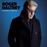 as long as i have you - roger daltrey