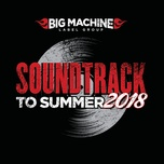 soundtrack to summer 2018 - v.a