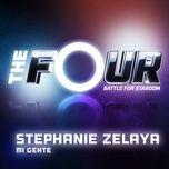 mi gente (the four performance) (single) - stephanie zelaya
