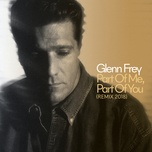 part of me, part of you (2018 remix) (single) - glenn frey