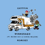 winnebago (remixes) (ep) - gryffin, quinn xcii, daniel wilson