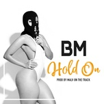 hold on (single) - bm