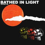 bathed in light (single) - the dirty nil