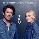 tru (single) - odd nordstoga, eva weel skram