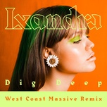 dig deep (west coast massive remix) (single) - lxandra