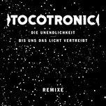 die unendlichkeit / bis uns das licht vertreibt (remixe) - tocotronic