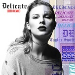 delicate (seeb remix) (single) - taylor swift, seeb