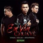 em van chua ve (single) - dinh phong, dj son2m, tanzui