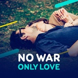no war, only love - v.a