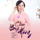 chon bui hong (single) - bui tuyet mai