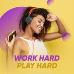 work hard, play hard - v.a