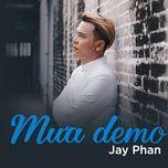 mua demo (live) (single) - jay phan