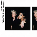 dance to this (single) - troye sivan, ariana grande
