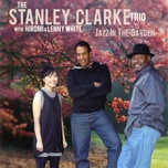 jazz in the garden - stanley clarke trio