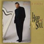 harp and soul - roberto perera