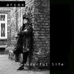 wonderful life (single) - arcox