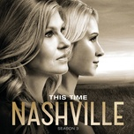 this time (single) - nashville cast, connie britton, charles esten, lennon & maisy