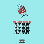 talk to me (single) - tory lanez, rich the kid