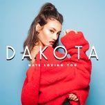 hate loving you (single) - dakota
