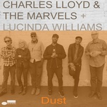 dust (single) - charles lloyd, the marvels, lucinda williams