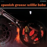 spanish grease - willie bobo