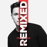 i (remixed) - felix jaehn