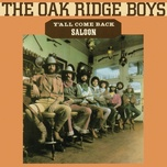 y'all come back saloon - the oak ridge boys