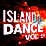island life dance (vol. 9) - v.a