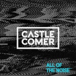 all of the noise (single) - castlecomer